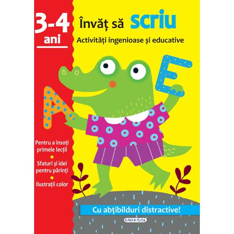 GIRASOL Activitati ingenioase si educative: Invat sa scriu 3 - 4 ani