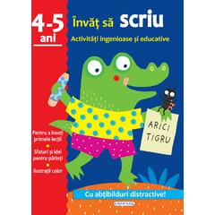 GIRASOL Activitati ingenioase si educative: Invat sa scriu 4 - 5 ani