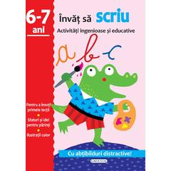 Activitati ingenioase si educative: Invat sa scriu 6 - 7 ani