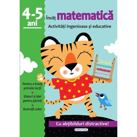 GIRASOL Activitati ingenioase si educative-Invat matematica 4-5 ani