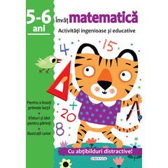 GIRASOL Activitati ingenioase si educative: Invat matematica 5-6 ani