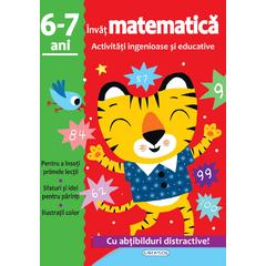 GIRASOL Activitati ingenioase si educative: Invat matematica 6 -7 ani